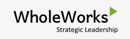 WholeWorks Strategic Leadership